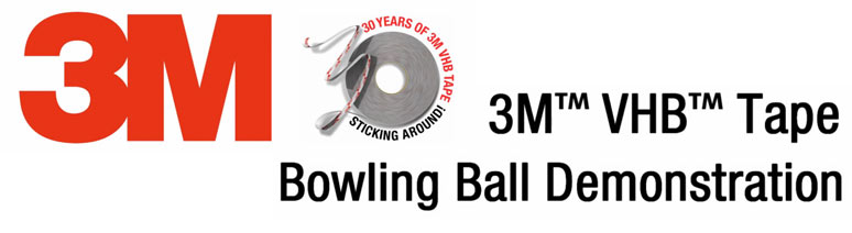 3M™ VHB™ Tape – Bowling Ball Demonstration