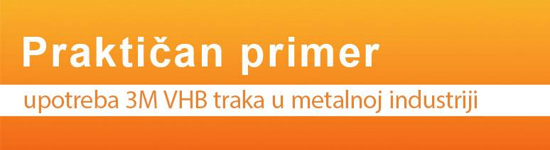 PRAKTIČAN PRIMER upotreba 3M VHB traka u metalnoj industriji